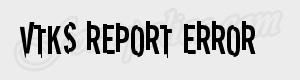 ancien VTKS REPORT ERROR ttf
